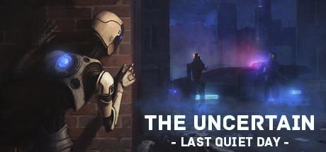 The Uncertain - Last quiet day
